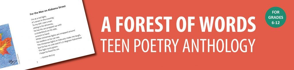 A Forest of Words. Teen Poetry Anthology for grades 6 through 12.