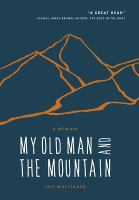 My Old Man and the Mountain by Leif Whittaker