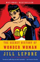 The Secret Life of Wonder Woman by Jill Lepore