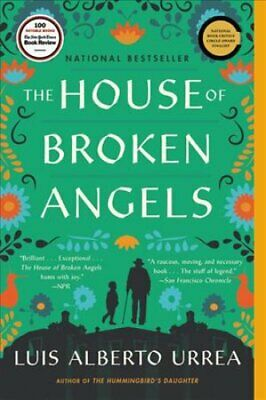 The House of Broken Angels A Novel by Urrea, Luis Alberto