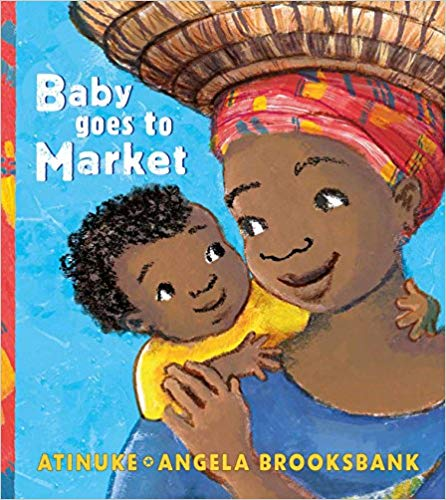 Baby Goes to Market by Atinuke Angela Brooksbank
