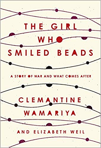 The Girl Who Smiled Beads A Story of War and What Comes After