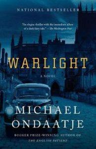 Warlight A Novel by Ondaatje, Michael
