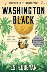 Washington Black A Novel by Edugyan, Esi