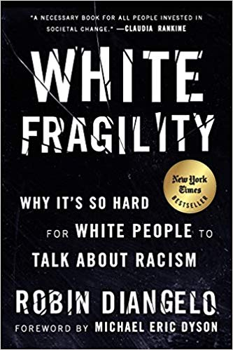 White Fragility Why It's So Hard for White People to Talk About Racism by DiAngelo, Robin J