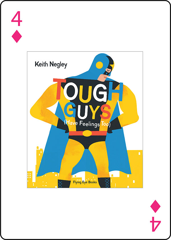 Tough Guys (Have Feelings Too) by Keith Negley