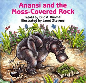 Anansi and the Moss-Covered Rock retold by Eric A. Kimmel illustrated by Janet Stevens
