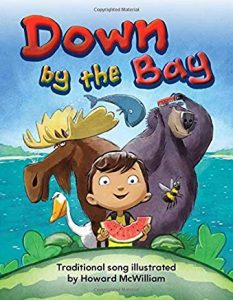 Down by the Bay Traditional son illustrated by Howard McWilliam