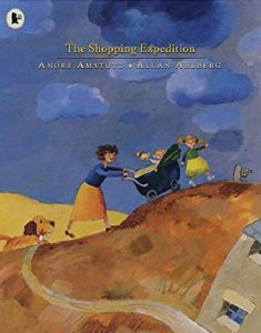 The Shopping Expedition by Allan Ahlberg Illustrated by Andre Amstutz