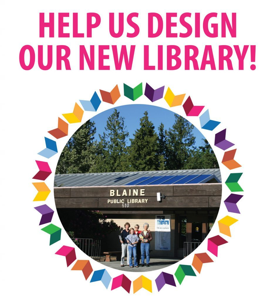 Title: Help us design our new library. Photo of Blaine Library