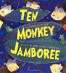Ten Monkey Jamboree by Dianne Ochiltree Illustrated by Anne-Sophie Lanquetin