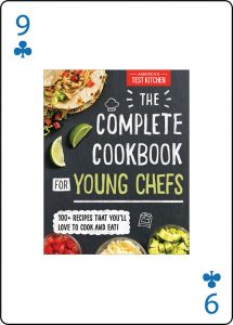 The Complete Cookbook for Young Chefs. 100 plus recipies that you'll love to cook and eat. By America's Test Kitchen.