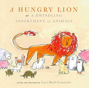 A Hungry Lion or A Dwindling Assortment of Animals written and illustrated by Lucy Ruth Cummins