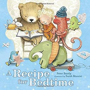 A Recipe for Bedtime by Peter Bently illustrated by Sarah Massini