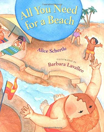 All You Need for a Beach by Alice Schertle Illustrated by Barbara Lavallee