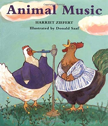 Animal Music by Harriet Ziefert Illustrated by Donald Saaf