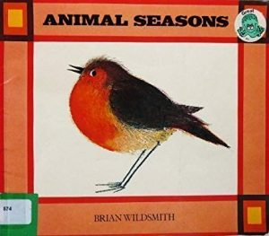 Animal Seasons by Brian Wildsmith