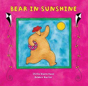 Bear In Sunshine by Stella Blackstone and Debbie Harter