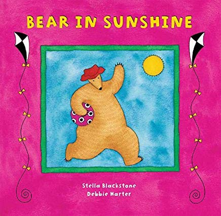 Bear In Sunshine by Stella Blackstone and Debbie Harter