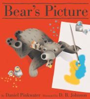 Bear's Picture by Daniel Pinkwater Illustrated by D.B. Johnson
