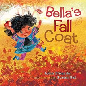 Bella's Fall Coat by Lynn Plourde Illustrated by Susan Gal