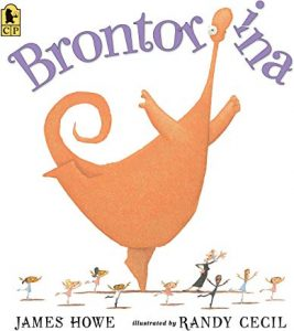 Brontorina James Howe Illustrated by Randy Cecil