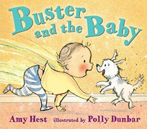 Buster and the Baby by Amy Hest Illustrated by Polly Dunbar