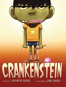 Crankenstein by Samantha Berger Illustrated by Dan Santat