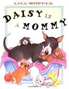 Daisy Is a Mommy by Lisa Kopper