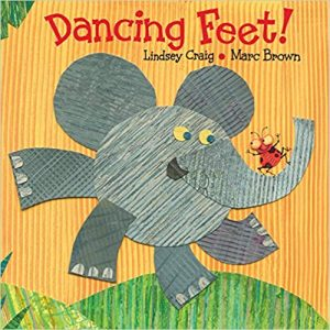 Dancing Feet! by Lindsey Craig Illustrated by Marc Brown
