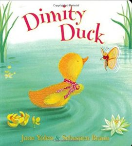 Dimity Duck by Jane Yolen and Sebastien Braun