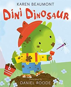 Dini Dinosaur by Karen Beaumont Illustrated by Daniel Roode