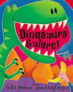 Dinosaurs Galore! by Giles Andreae and David Wojtowycz