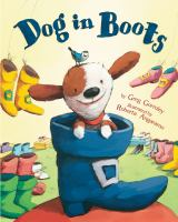 Dog in Boots by Greg Gormley Illustrated by Roberta Angaramo