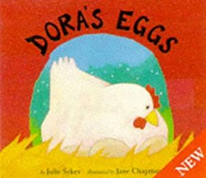 Dora's Eggs by Julia Sykes Illustrated by Julie Sykes and Jane Chapman