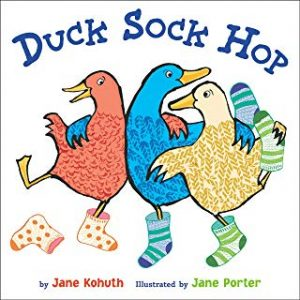 Duck Sock Hop by Jane Kohuth Illustrated by Jane Porter