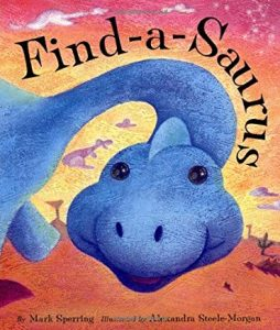Find-a-Saurus by Mark Sperring Illustrated by Alexandra Steele-Morgan