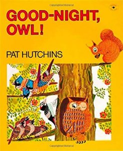Goodnight, Owl! by Pat Hutchins