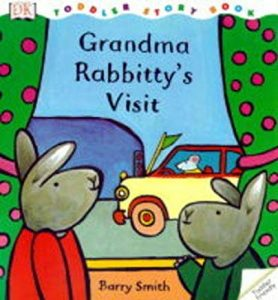 Grandma Rabbitty's Visit by Barry Smith