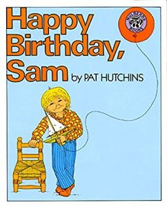 Happy Birthday, Sam by Pat Hutchins