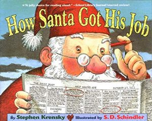 How Santa Got His Job by Stephen Krensky Illustrated by S.D. Schindler