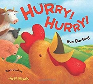 Hurry! Hurry! by Eve Bunting Illustrated by Jeff Mack