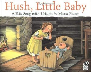 Hush, Little Baby: A Folk Song with Pictures by Marla Frazee