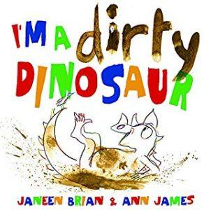 I'm a Dirty Dinosaur by Janeen Brian & Ann James