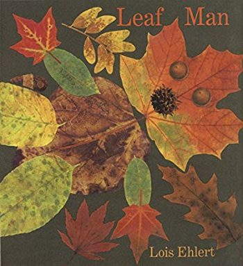 Leaf Man by Lois Ehlert