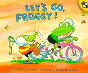 Let's Go, Froggy! by Jonathan London Illustrated by Frank Remkiewicz