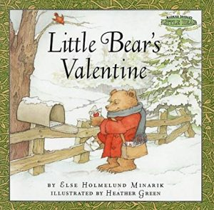 Little Bear's Valentine by Else Holmelund Minarik Illustrated by Heather Green