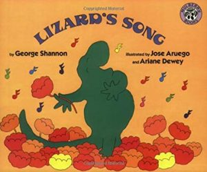 Lizard's Song by George Shannon Illustrated by Jose Aruego and Ariane Dewey