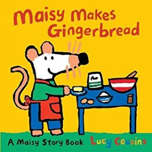 Maisy Makes Gingerbread Lucy Cousins