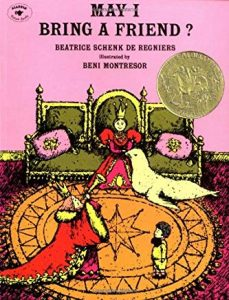 May I Bring a Friend? by Beatrice Schenk De Regniers Illustrated by Beni Montresor